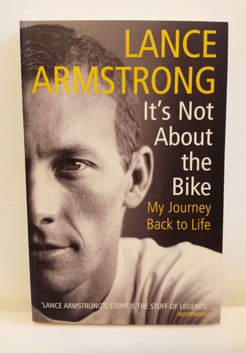 Armstrong, It's Not About the Bike
