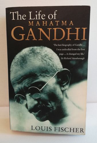 Fischer, The Life of Mahatma Gandhi
